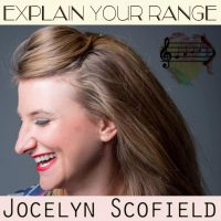 Explain Your Range: Jocelyn Scofield